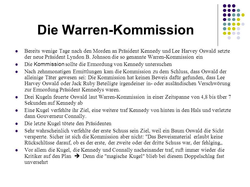 Die Warren-Kommission Bereits wenige Tage nach den Morden an Präsident Kennedy und Lee Harvey Oswald setzte der neue Präsident Lyndon B. Johnson die s