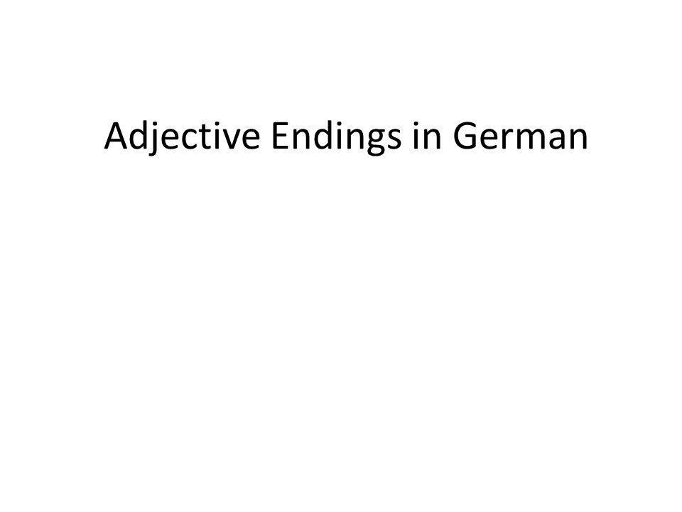 Adjective Ending in the Nominative Case Look at this chart for definite & indefinite articles in the nomiantive case.