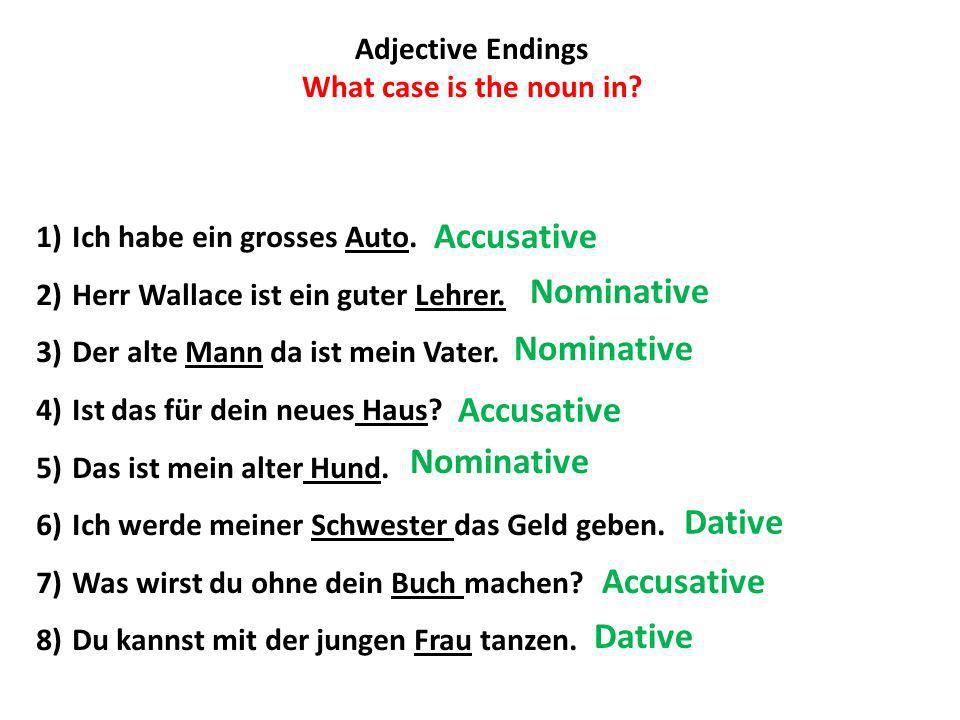 Adjective Endings 1)Ich habe ein____ alt_____ Hund.