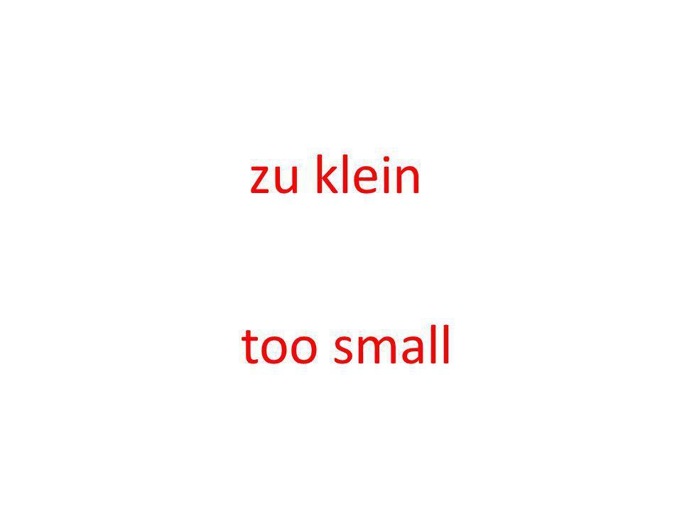 zu klein too small