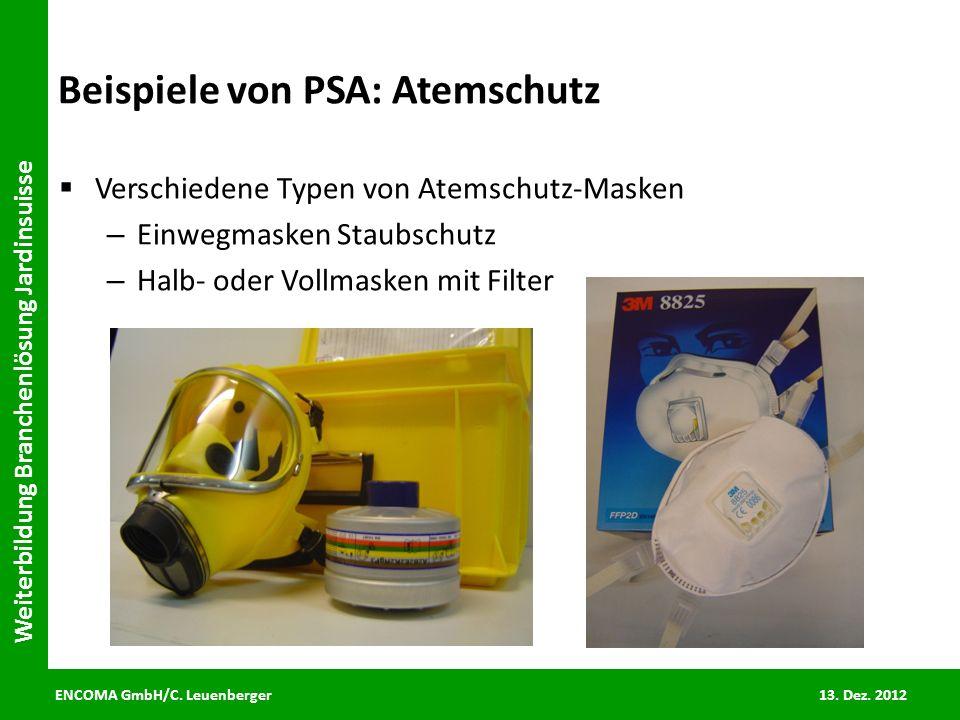 ENCOMA GmbH/C. Leuenberger 13. Dez. 2012 Weiterbildung Branchenlösung Jardinsuisse Beispiele von PSA: Atemschutz Verschiedene Typen von Atemschutz-Mas