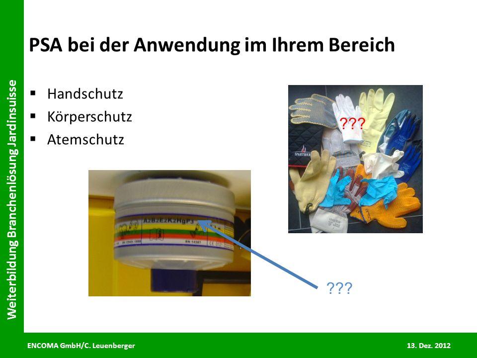 ENCOMA GmbH/C. Leuenberger 13. Dez. 2012 Weiterbildung Branchenlösung Jardinsuisse PSA bei der Anwendung im Ihrem Bereich Handschutz Körperschutz Atem