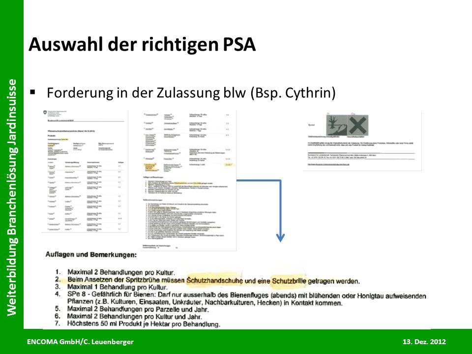 ENCOMA GmbH/C. Leuenberger 13. Dez. 2012 Weiterbildung Branchenlösung Jardinsuisse Auswahl der richtigen PSA Forderung in der Zulassung blw (Bsp. Cyth