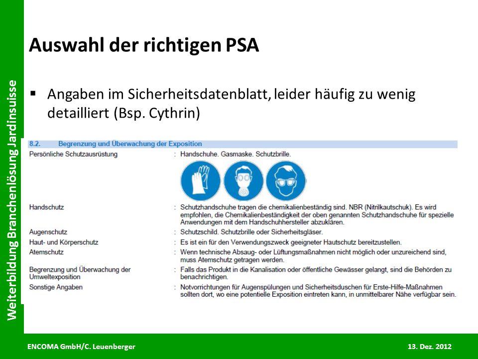 ENCOMA GmbH/C. Leuenberger 13. Dez. 2012 Weiterbildung Branchenlösung Jardinsuisse Auswahl der richtigen PSA Angaben im Sicherheitsdatenblatt, leider