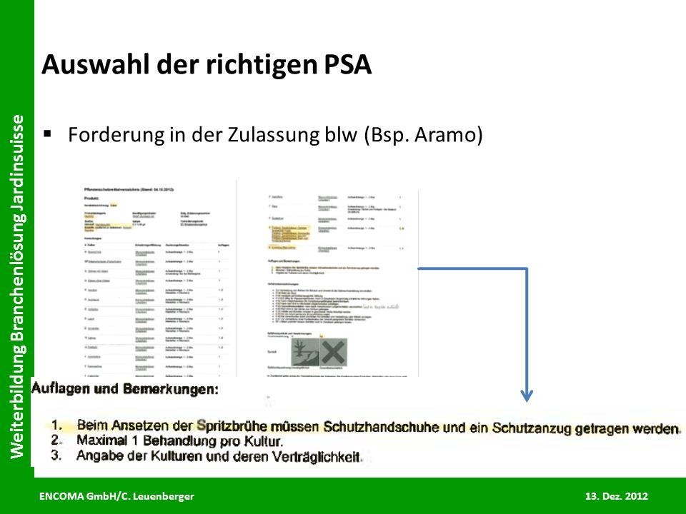 ENCOMA GmbH/C. Leuenberger 13. Dez. 2012 Weiterbildung Branchenlösung Jardinsuisse Auswahl der richtigen PSA Forderung in der Zulassung blw (Bsp. Aram