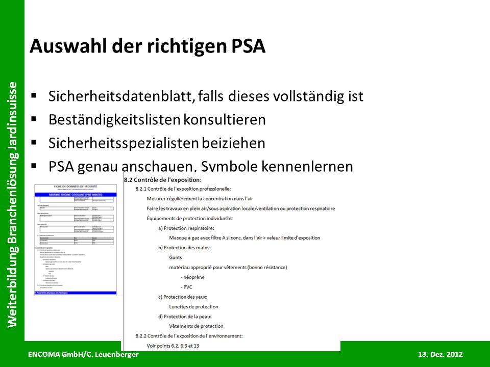 ENCOMA GmbH/C. Leuenberger 13. Dez. 2012 Weiterbildung Branchenlösung Jardinsuisse Auswahl der richtigen PSA Sicherheitsdatenblatt, falls dieses volls