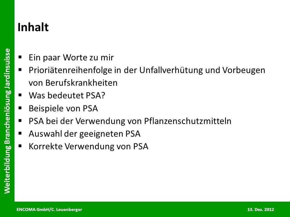 ENCOMA GmbH/C. Leuenberger 13. Dez. 2012 Weiterbildung Branchenlösung Jardinsuisse Inhalt Ein paar Worte zu mir Prioriätenreihenfolge in der Unfallver