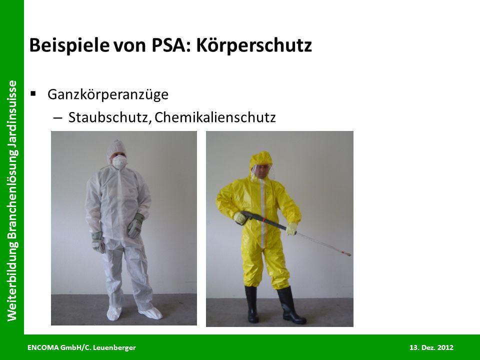 ENCOMA GmbH/C. Leuenberger 13. Dez. 2012 Weiterbildung Branchenlösung Jardinsuisse Beispiele von PSA: Körperschutz Ganzkörperanzüge – Staubschutz, Che