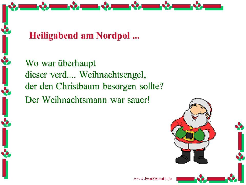 www.FunFriends.de Heiligabend am Nordpol... Wo war überhaupt dieser verd....