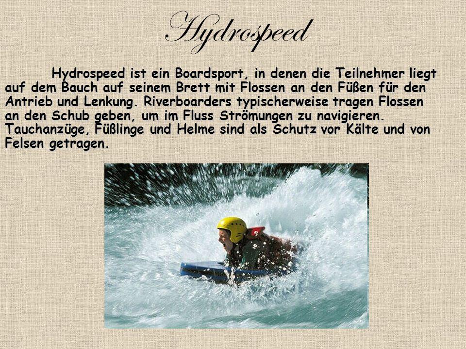 Hydrospeed Hydrospeed ist ein Boardsport, in denen die Teilnehmer liegt auf dem Bauch auf seinem Brett mit Flossen an den Füßen für den Antrieb und Lenkung.