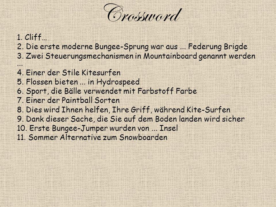 Crossword 1. Cliff… 2. Die erste moderne Bungee-Sprung war aus...