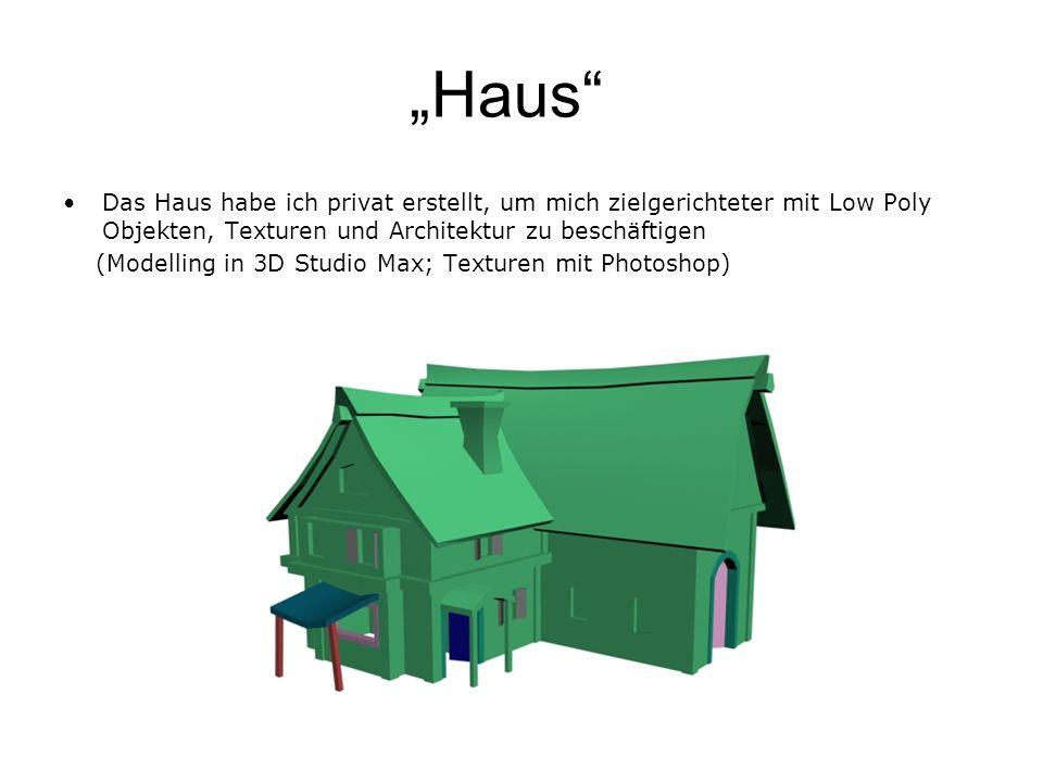 Haus Das Haus habe ich privat erstellt, um mich zielgerichteter mit Low Poly Objekten, Texturen und Architektur zu beschäftigen (Modelling in 3D Studi