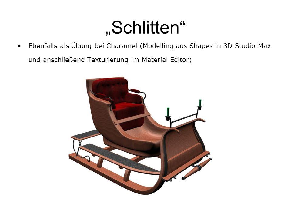 Schlitten Ebenfalls als Übung bei Charamel (Modelling aus Shapes in 3D Studio Max und anschließend Texturierung im Material Editor)