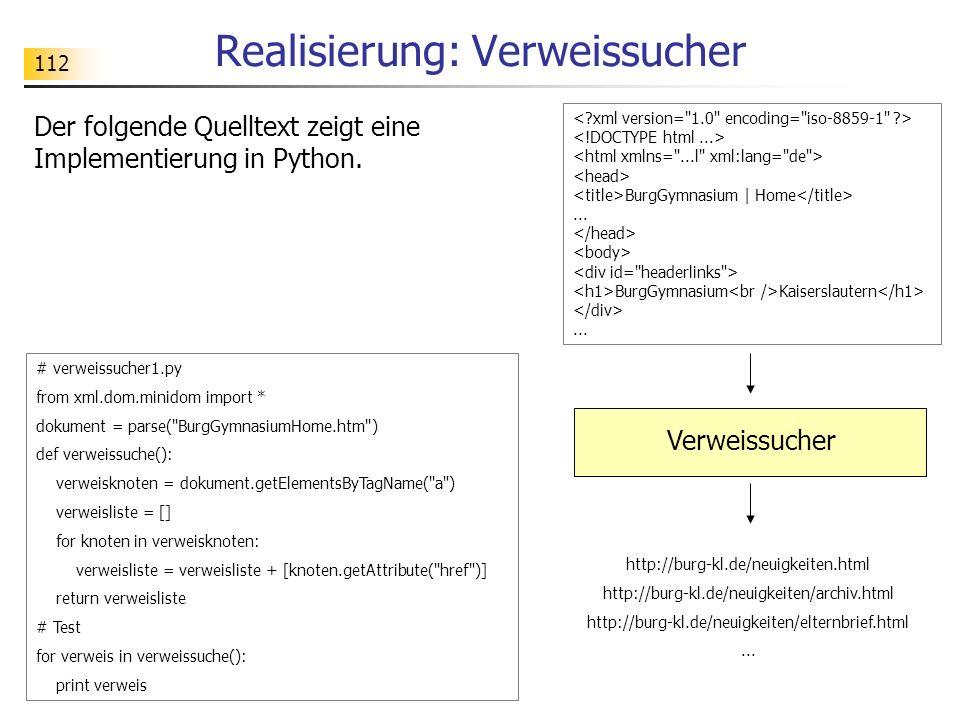 112 Realisierung: Verweissucher Verweissucher http://burg-kl.de/neuigkeiten.html http://burg-kl.de/neuigkeiten/archiv.html http://burg-kl.de/neuigkeit