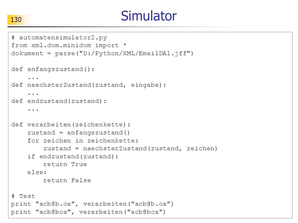 130 # automatensimulator2.py from xml.dom.minidom import * dokument = parse(