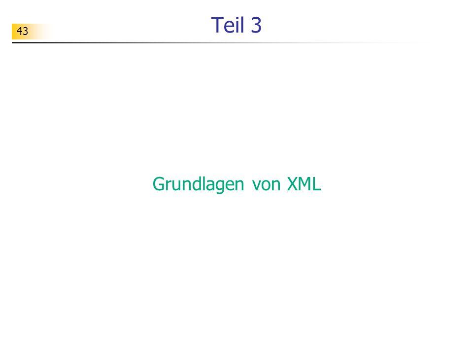 43 Teil 3 Grundlagen von XML