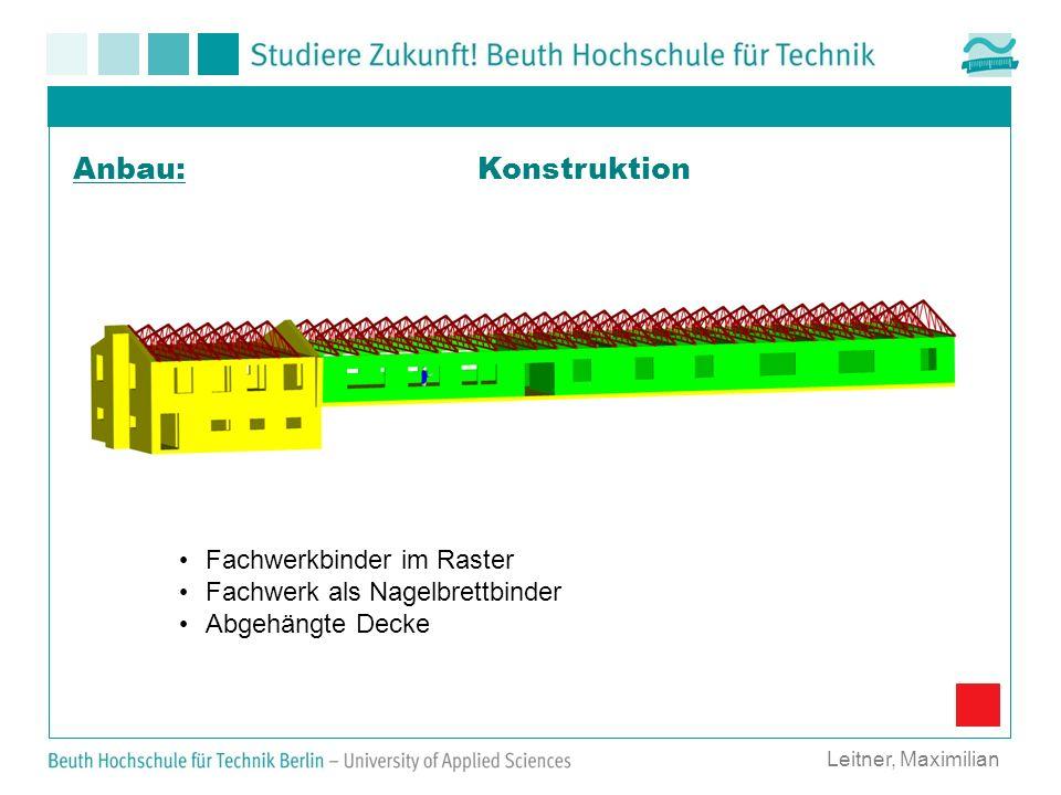 Konstruktion Leitner, Maximilian Anbau: Fachwerkbinder im Raster Fachwerk als Nagelbrettbinder Abgehängte Decke