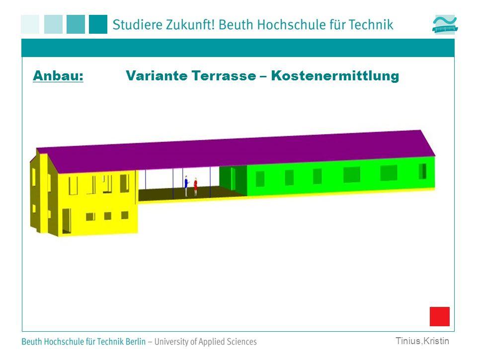 Variante Terrasse – KostenermittlungAnbau: Tinius,Kristin