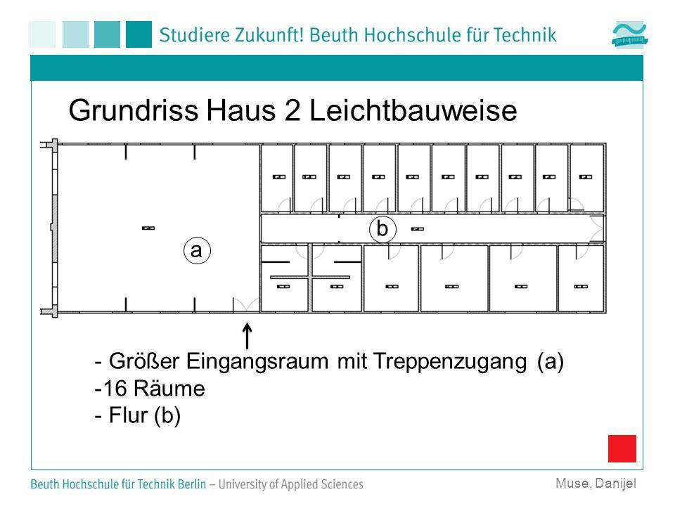 Grundriss Haus 2 Leichtbauweise - Größer Eingangsraum mit Treppenzugang (a) -16 Räume - Flur (b) Muse, Danijel a b
