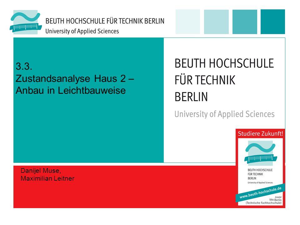 3.3. Zustandsanalyse Haus 2 – Anbau in Leichtbauweise Danijel Muse, Maximilian Leitner