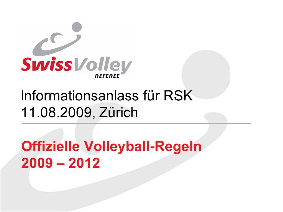 Informationsanlass für RSK 11.08.2009, Zürich Offizielle Volleyball-Regeln 2009 – 2012