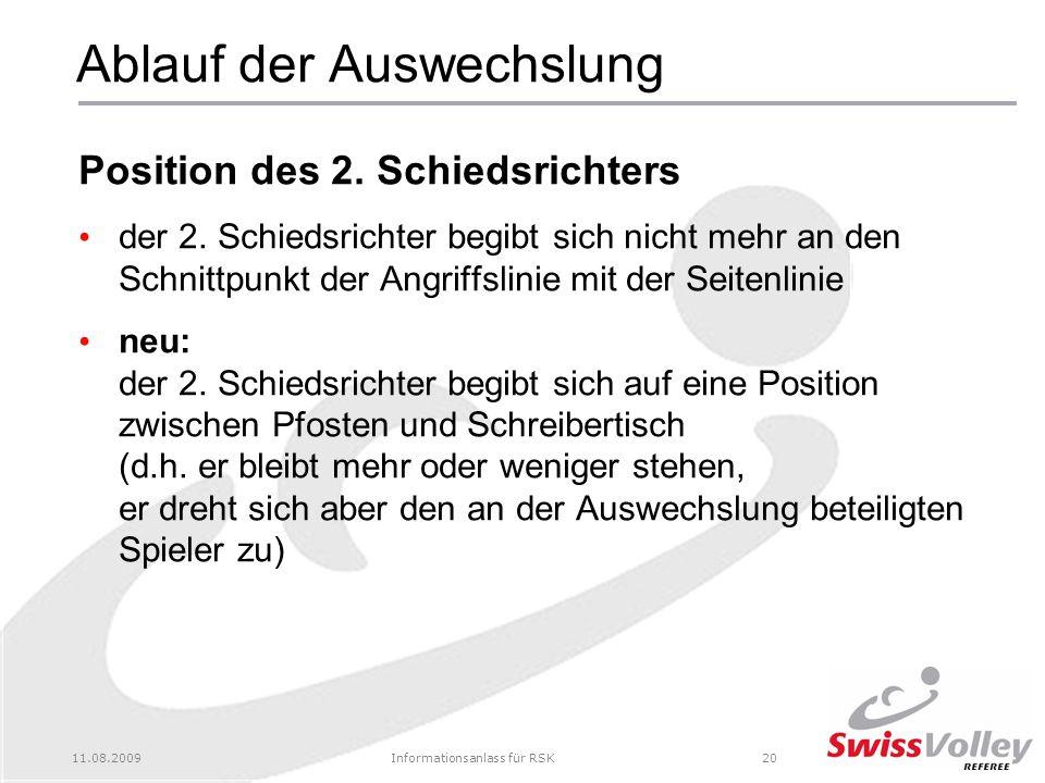 11.08.2009Informationsanlass für RSK20 Ablauf der Auswechslung Position des 2.