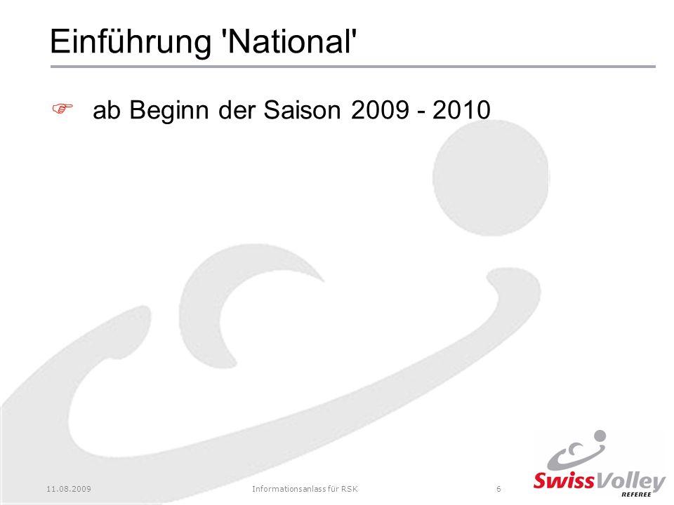 11.08.2009Informationsanlass für RSK6 Einführung National ab Beginn der Saison 2009 - 2010