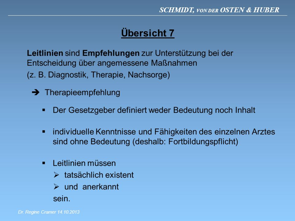 SCHMIDT, VON DER OSTEN & HUBER Übersicht 7 Dr. Regine Cramer 14.10.2013