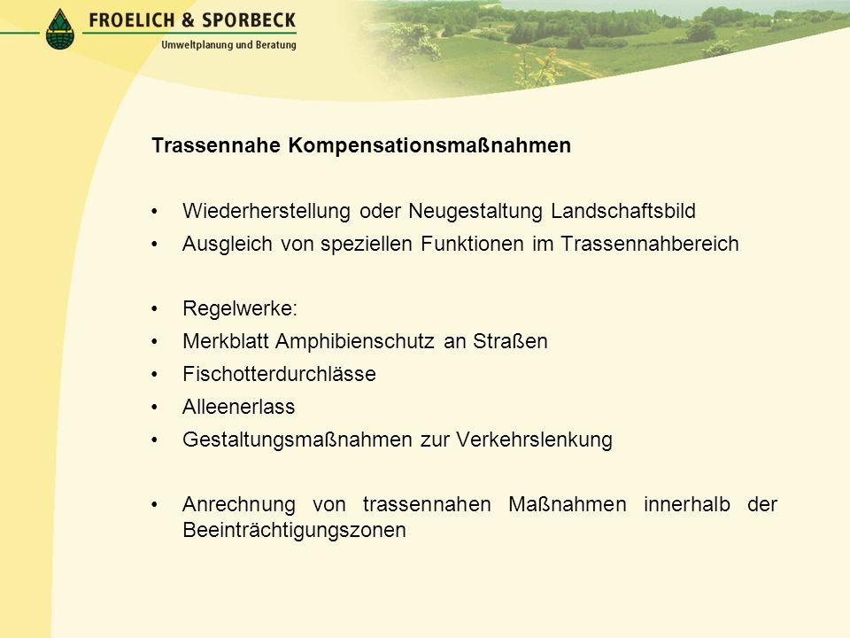 Trassennahe Kompensationsmaßnahmen Wiederherstellung oder Neugestaltung Landschaftsbild Ausgleich von speziellen Funktionen im Trassennahbereich Regel