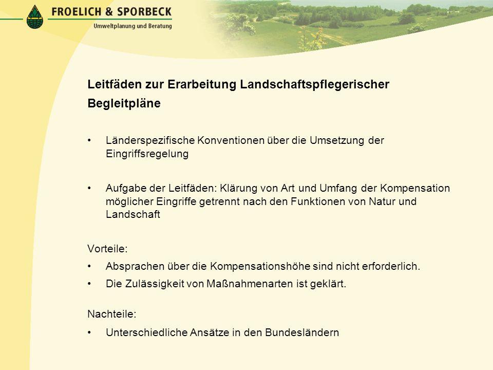 Leitfäden zur Erarbeitung Landschaftspflegerischer Begleitpläne Länderspezifische Konventionen über die Umsetzung der Eingriffsregelung Aufgabe der Le