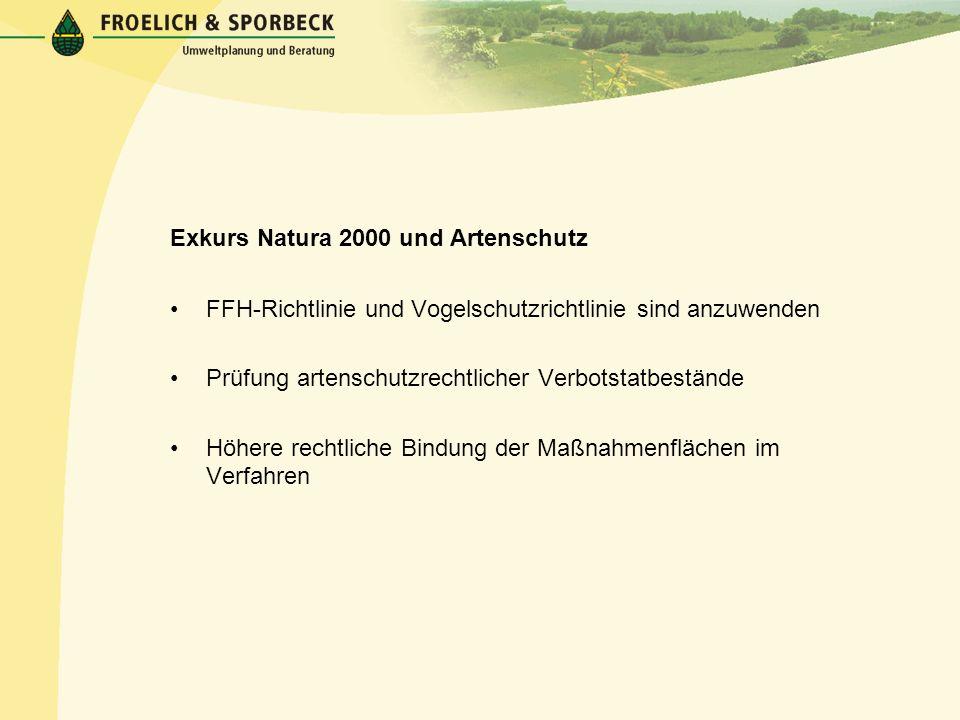 Exkurs Natura 2000 und Artenschutz FFH-Richtlinie und Vogelschutzrichtlinie sind anzuwenden Prüfung artenschutzrechtlicher Verbotstatbestände Höhere r