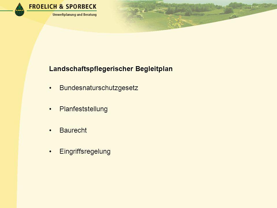 Landschaftspflegerischer Begleitplan Bundesnaturschutzgesetz Planfeststellung Baurecht Eingriffsregelung