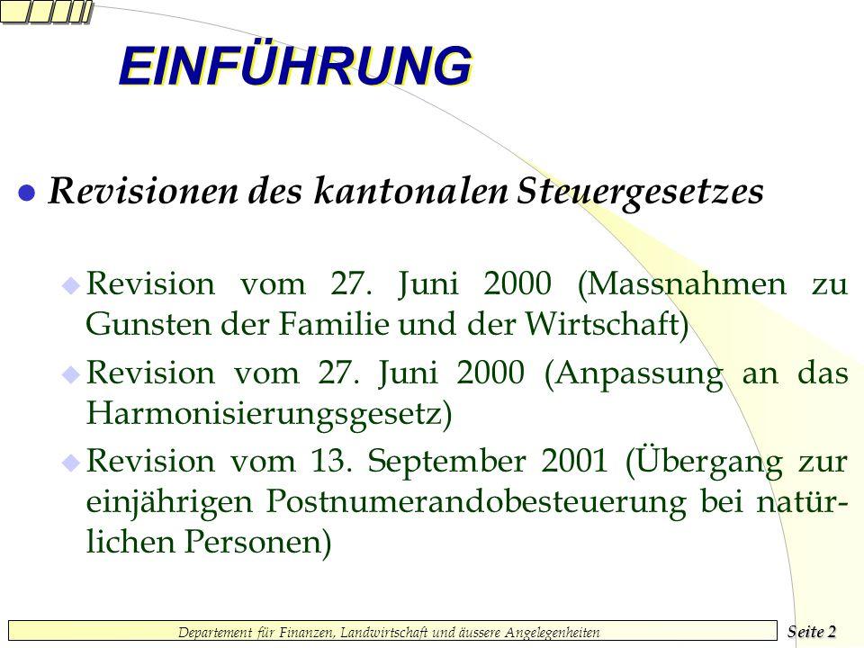 Seite 2 Departement für Finanzen, Landwirtschaft und äussere Angelegenheiten EINFÜHRUNG l Revisionen des kantonalen Steuergesetzes Revision vom 27.