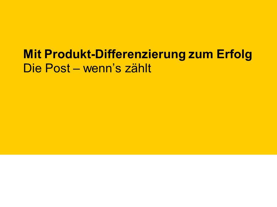 Mit Produkt-Differenzierung zum Erfolg Die Post – wenns zählt