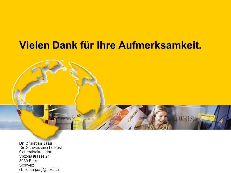 Vielen Dank für Ihre Aufmerksamkeit. Dr. Christian Jaag Die Schweizerische Post Generalsekretariat Viktoriastrasse 21 3030 Bern Schweiz christian.jaag