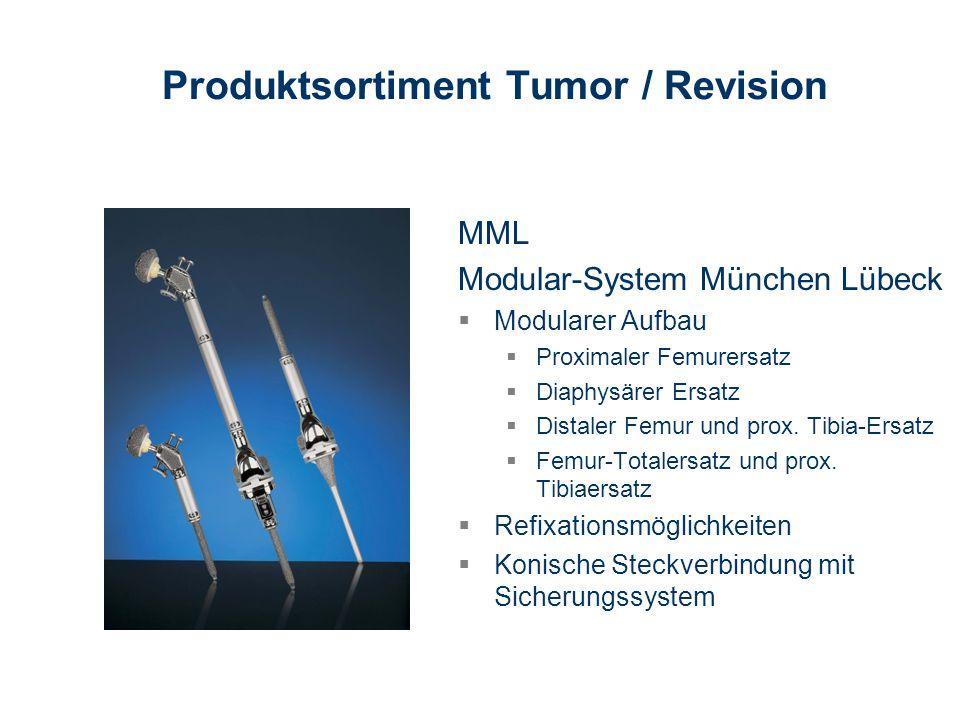 MML Modular-System München Lübeck Modularer Aufbau Proximaler Femurersatz Diaphysärer Ersatz Distaler Femur und prox. Tibia-Ersatz Femur-Totalersatz u