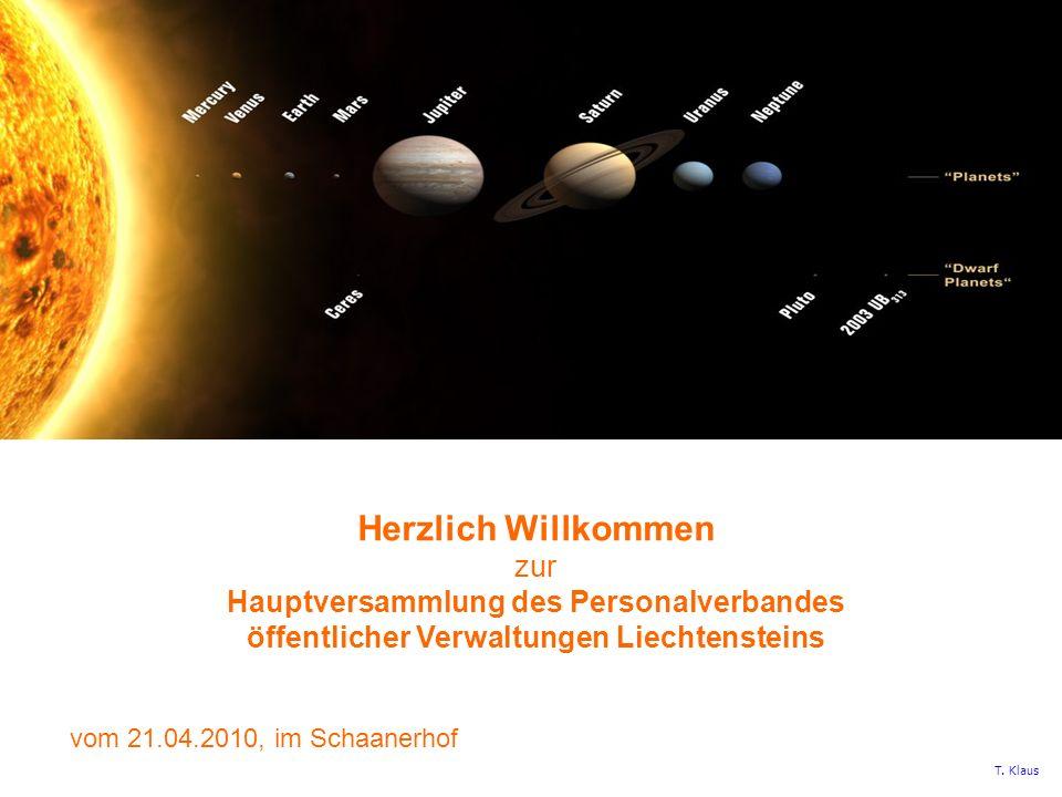 ggg Herzlich Willkommen zur Hauptversammlung des Personalverbandes öffentlicher Verwaltungen Liechtensteins vom 21.04.2010, im Schaanerhof T. Klaus