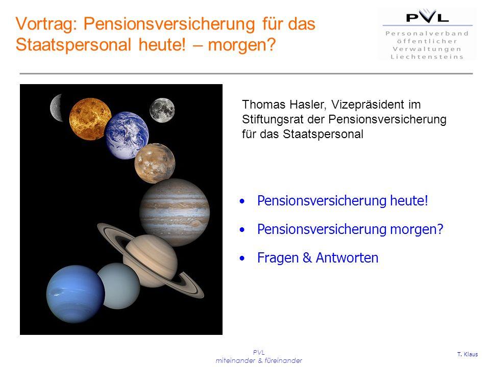 PVL miteinander & füreinander Vortrag: Pensionsversicherung für das Staatspersonal heute! – morgen? Pensionsversicherung heute! Pensionsversicherung m