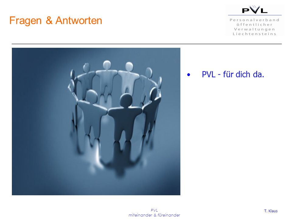 PVL miteinander & füreinander Fragen & Antworten PVL - für dich da. T. Klaus