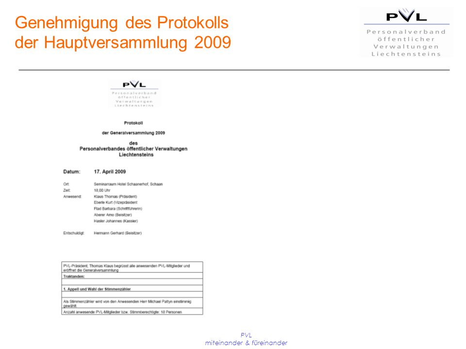 PVL miteinander & füreinander Genehmigung des Protokolls der Hauptversammlung 2009