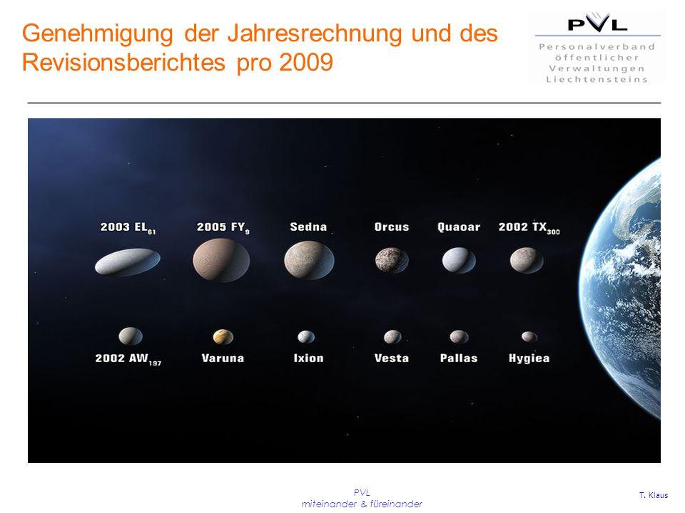 PVL miteinander & füreinander Genehmigung der Jahresrechnung und des Revisionsberichtes pro 2009 T. Klaus