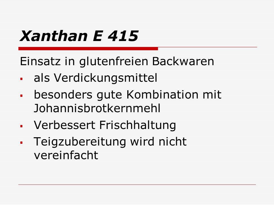 Xanthan E 415 Einsatz in glutenfreien Backwaren als Verdickungsmittel besonders gute Kombination mit Johannisbrotkernmehl Verbessert Frischhaltung Teigzubereitung wird nicht vereinfacht