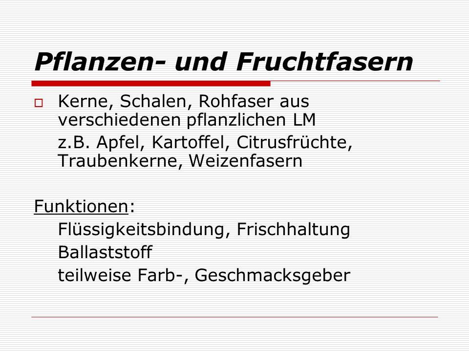 Pflanzen- und Fruchtfasern Kerne, Schalen, Rohfaser aus verschiedenen pflanzlichen LM z.B.
