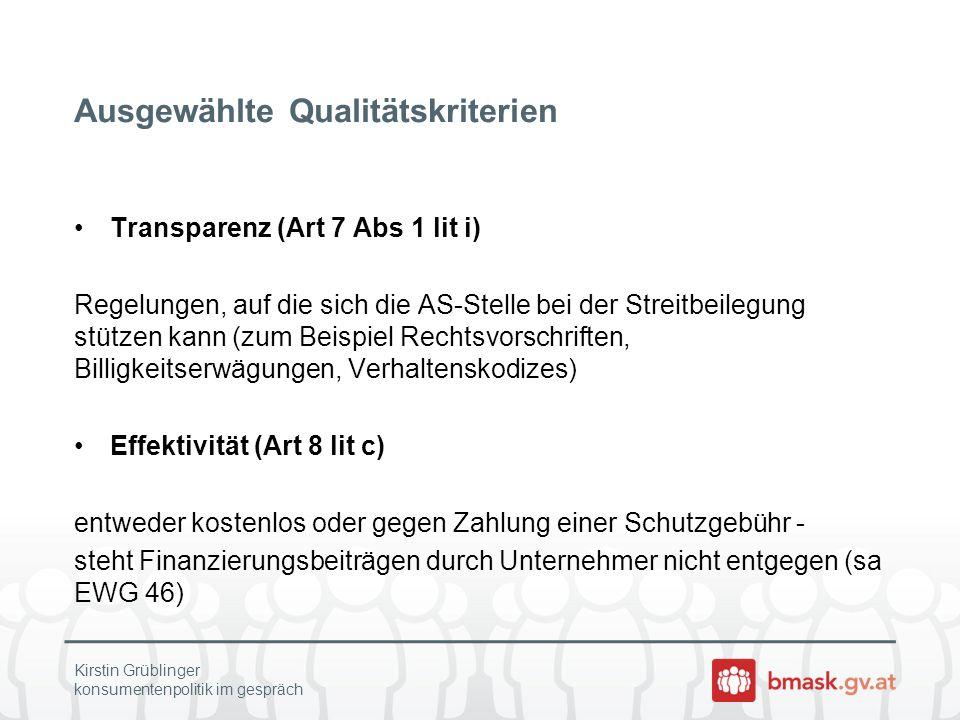 Ausgewählte Qualitätskriterien Transparenz (Art 7 Abs 1 lit i) Regelungen, auf die sich die AS-Stelle bei der Streitbeilegung stützen kann (zum Beispi