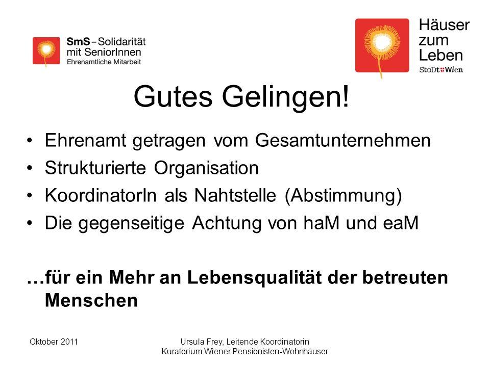 Ursula Frey, Leitende Koordinatorin Kuratorium Wiener Pensionisten-Wohnhäuser Oktober 2011 Gutes Gelingen.