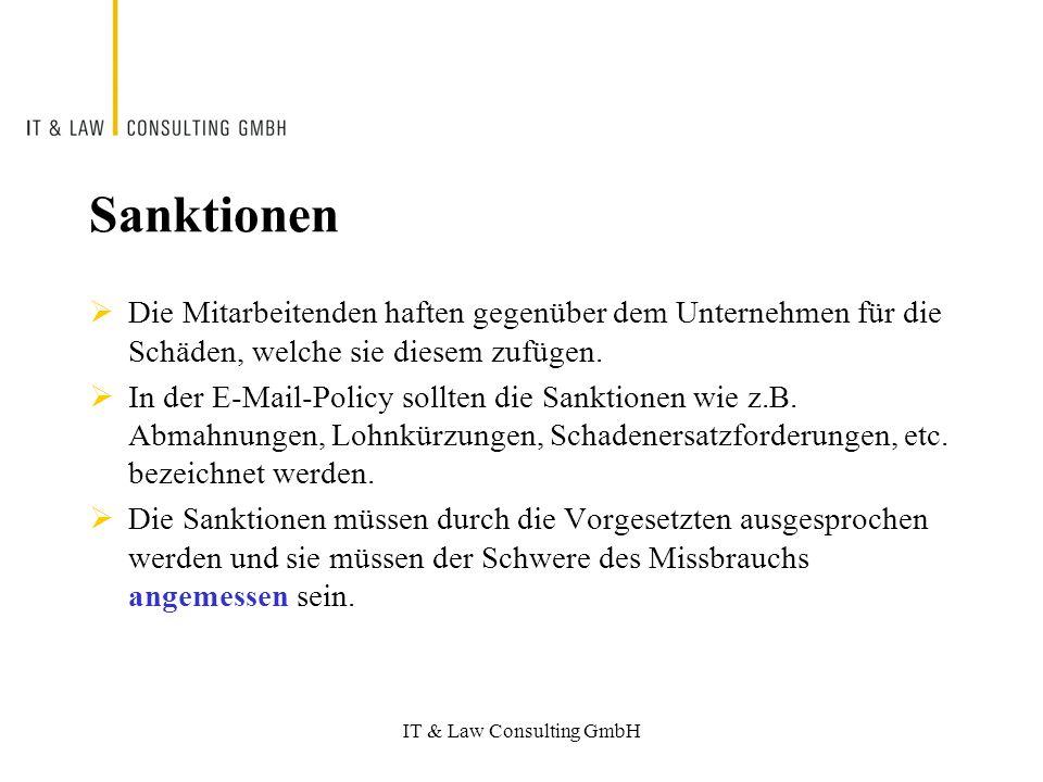 IT & Law Consulting GmbH Sanktionen Die Mitarbeitenden haften gegenüber dem Unternehmen für die Schäden, welche sie diesem zufügen.