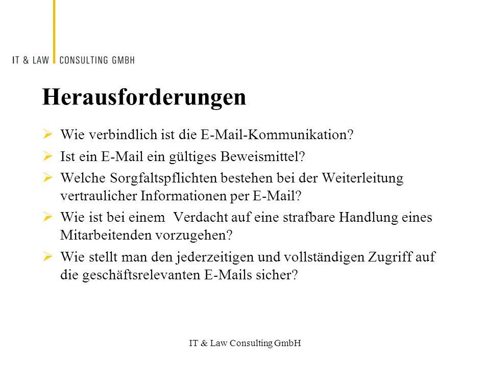 IT & Law Consulting GmbH Herausforderungen Wie verbindlich ist die E-Mail-Kommunikation.