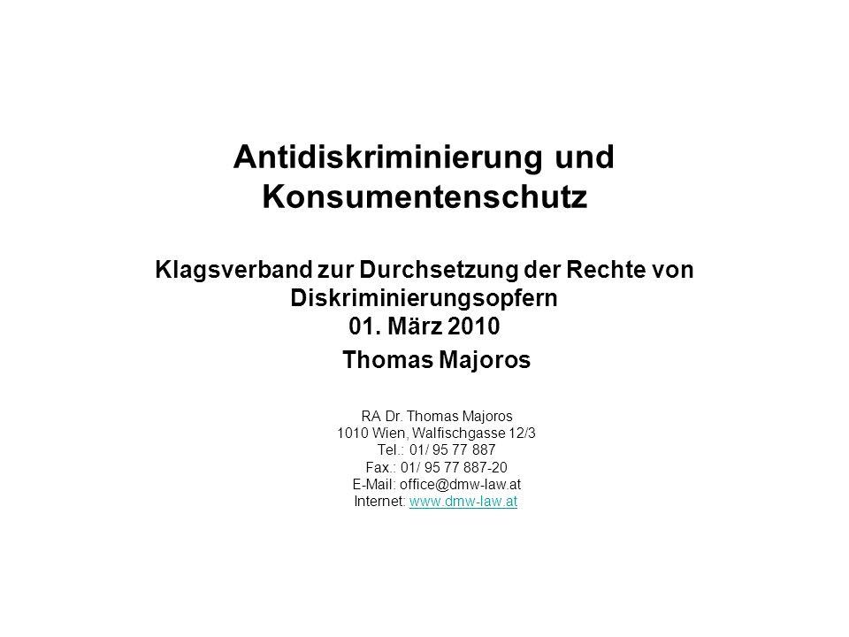Antidiskriminierung und Konsumentenschutz Klagsverband zur Durchsetzung der Rechte von Diskriminierungsopfern 01.