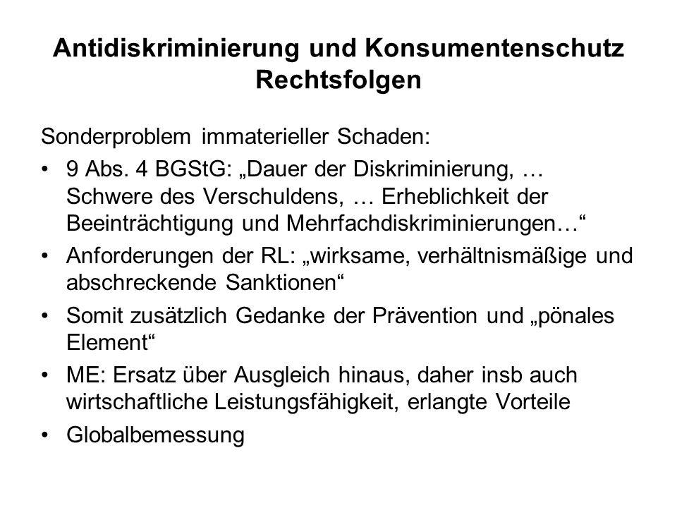 Antidiskriminierung und Konsumentenschutz Rechtsfolgen Sonderproblem immaterieller Schaden: 9 Abs.