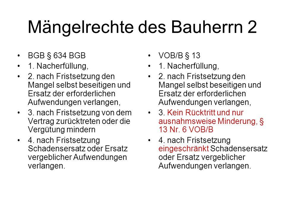 Mängelrechte des Bauherrn 2 BGB § 634 BGB 1.Nacherfüllung, 2.